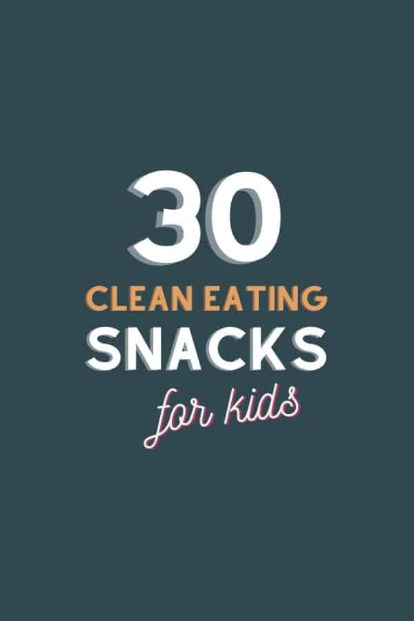 30 Clean Eating Snacks