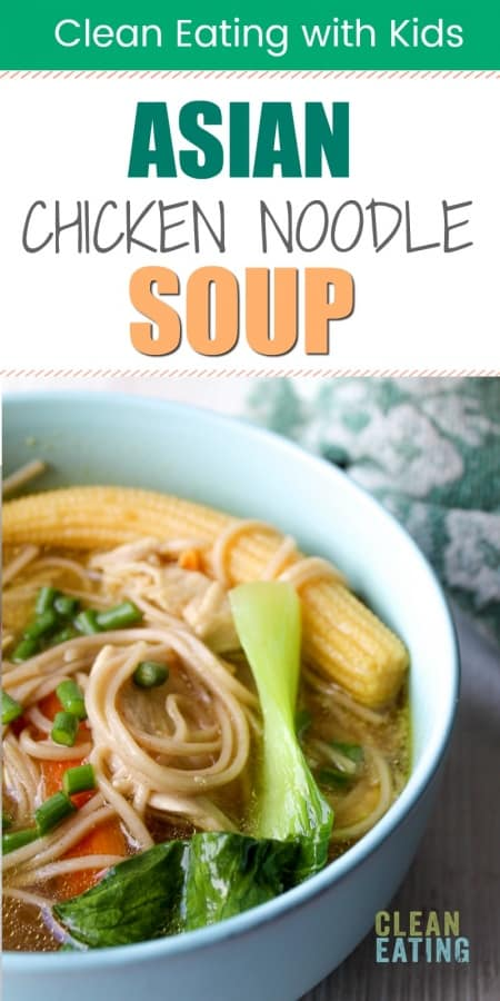One of my kids favourite dinners. Clean Eating Asian Chicken Noodle Soup