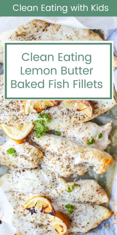 clean eating with kids - lemon butter baked fish fillets