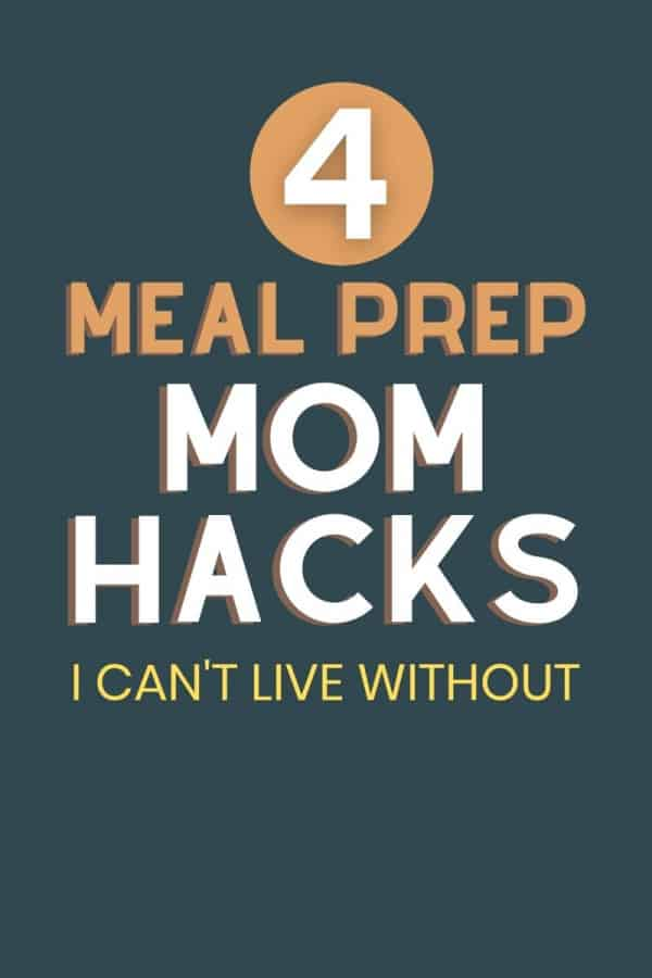meal prepping mom hacks I can't live without